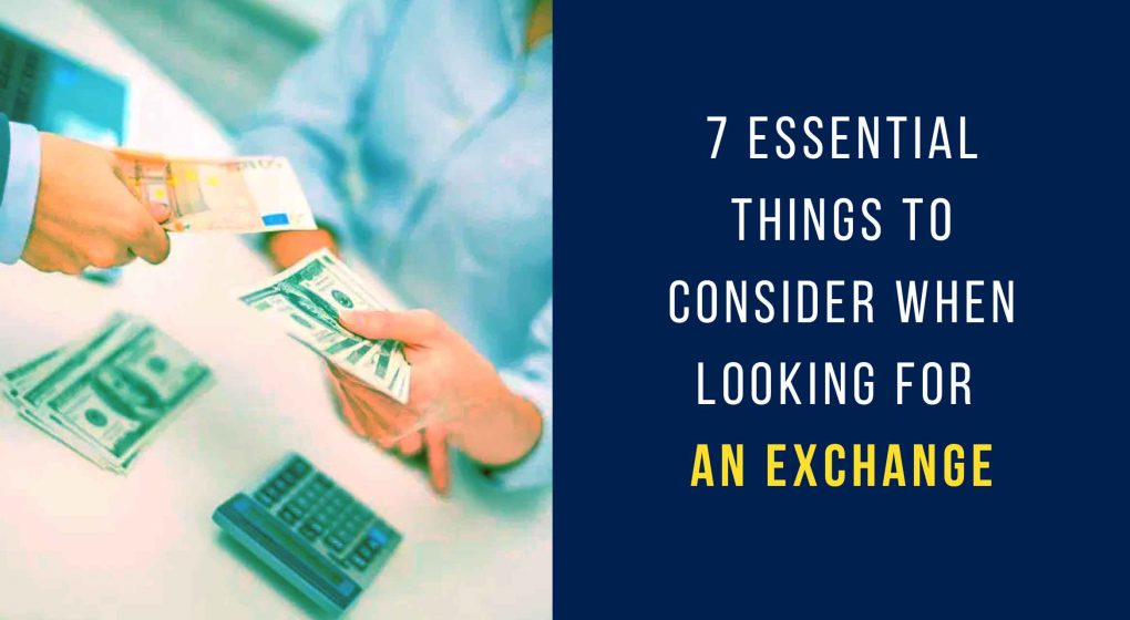 7 Essential Things to Consider When Looking for an Exchange - Pinnacle Weekly